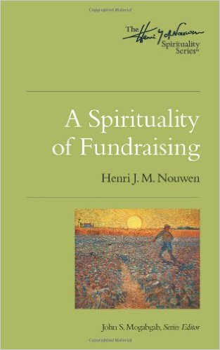 Book Cover of A Spirituality of Fundraising by Henri J.M. Nouwen