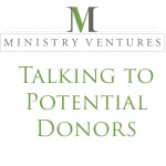 Ministry Ventures–Talking to Potential Doners